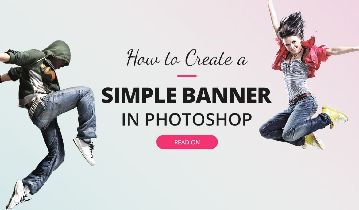 How to Create a Simple and Catchy Banner in Photoshop
